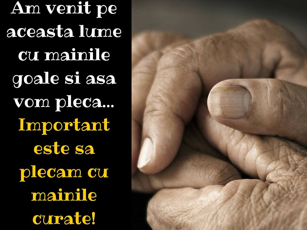 Mesaje frumoase despre caracter - Important este să plecăm cu mâinile curate!