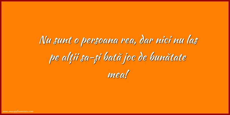 Mesaje frumoase despre caracter - Nu sunt o persoana rea...