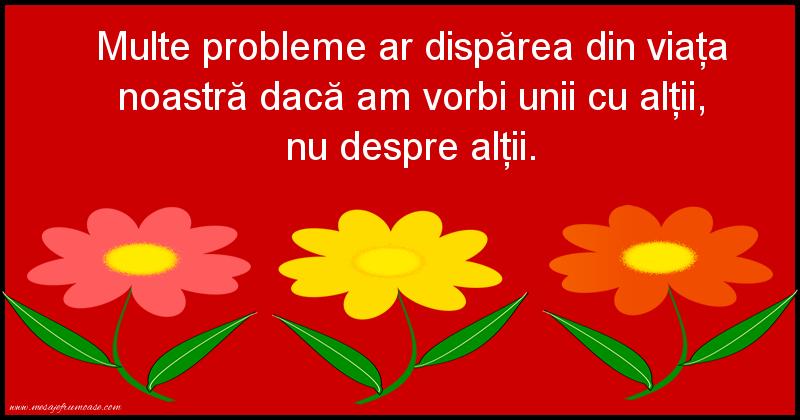 Mesaje frumoase despre caracter - Multe probleme ar dispărea din viaţa noastră dacă