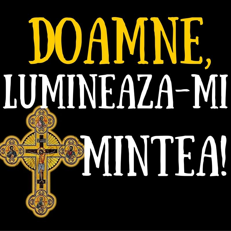 Mesaje frumoase despre credinta - Doamne, Lumineaza-mi mintea!