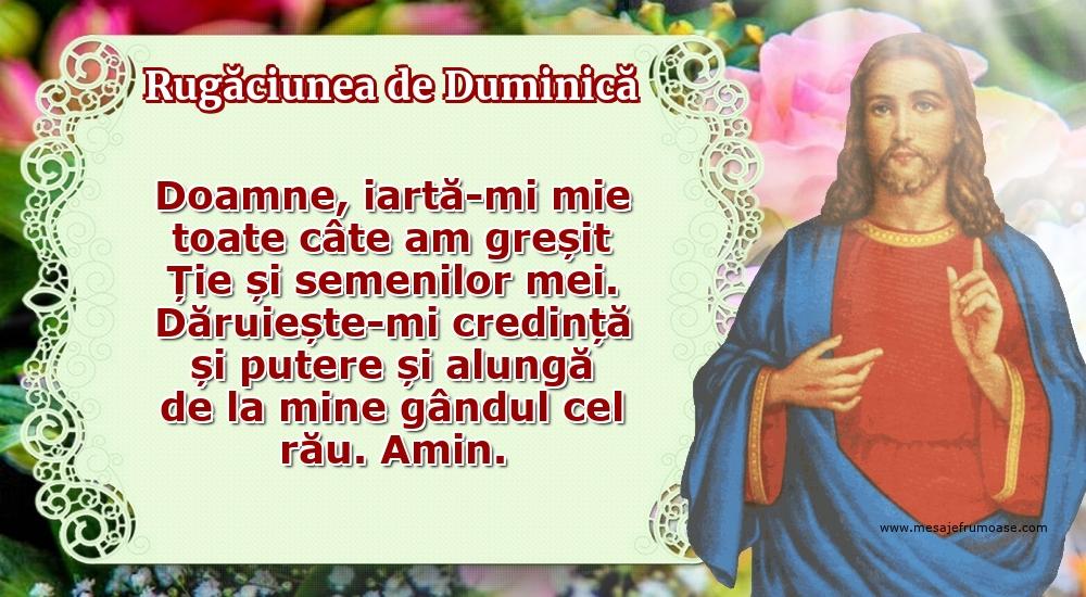 Rugăciunea de Duminică: Doamne, iartă-mi mie toate câte am greșit Ție și semenilor mei