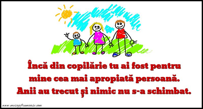 Mesaje frumoase despre familie - Încă din copilărie tu ai fost pentru mine