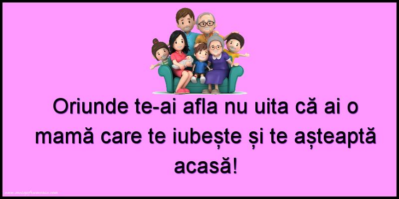 Mesaje frumoase despre familie - Oriunde te-ai afla nu uita că ai o mamă