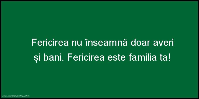 Mesaje frumoase despre familie - Fericirea este familia ta!
