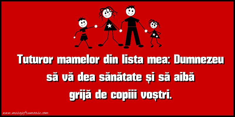 Mesaje frumoase despre familie - Tuturor mamelor din lista mea...