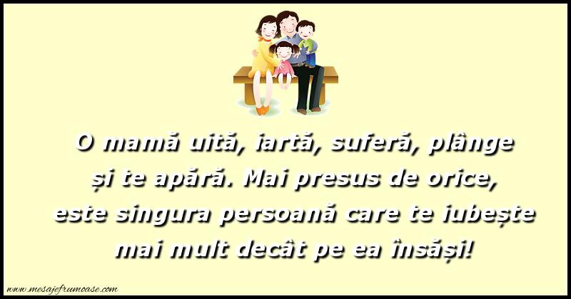 Mesaje frumoase despre familie - O mamă uită, iartă, suferă, plânge și te apără