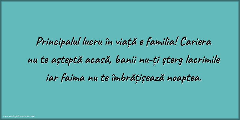 Mesaje frumoase despre familie - Principalul lucru în viaţă e familia!