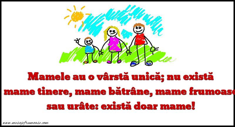 Mesaje frumoase despre familie - Mamele au o vârstă unică