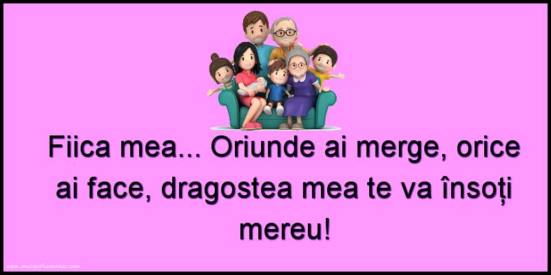 Mesaje frumoase despre familie - Fiica mea... dragostea mea te va însoți mereu!