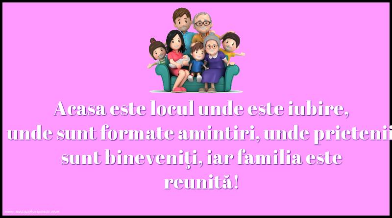 Mesaje frumoase despre familie - Acasa este locul unde este iubire