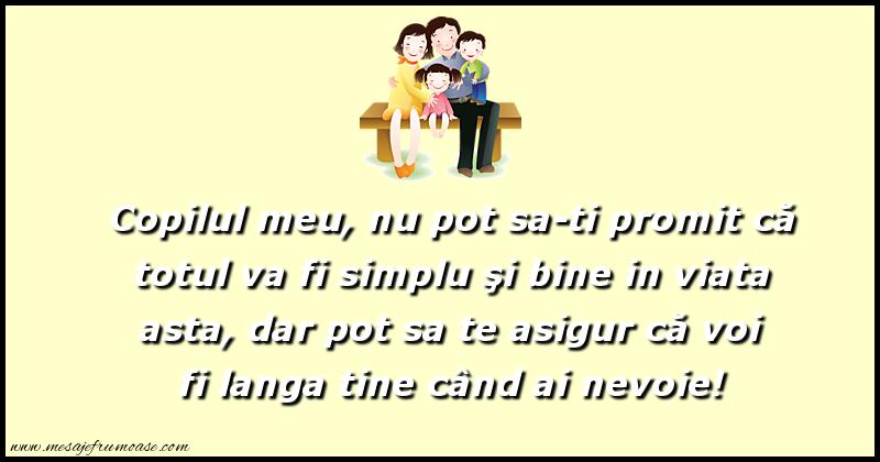 Mesaje frumoase despre familie - Copilul meu, nu pot sa-ti promit că totul va fi simplu şi bine