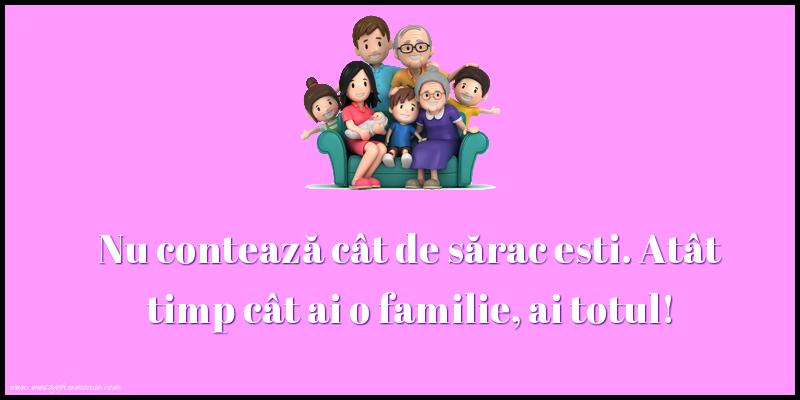 Mesaje frumoase despre familie - Nu contează cât de sărac esti.