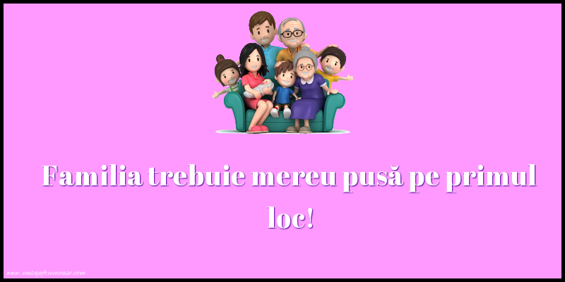 Mesaje frumoase despre familie - Familia trebuie mereu pusă pe primul loc!