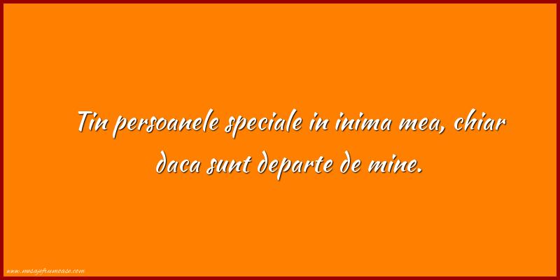 Mesaje frumoase despre familie - Tin persoanele speciale in inima mea