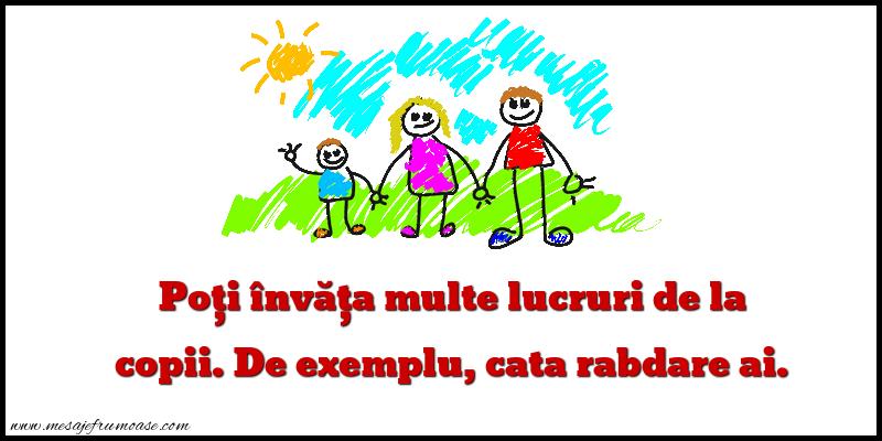 Mesaje frumoase despre familie - Poţi învăţa multe lucruri de la copii.