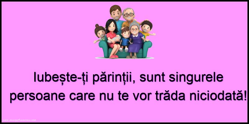 Mesaje frumoase despre familie - Iubeste-ti parintii,