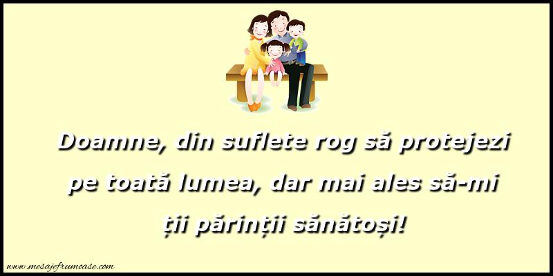 Mesaje frumoase despre familie - Doamne, din suflete rog să protejezi pe toată lumea