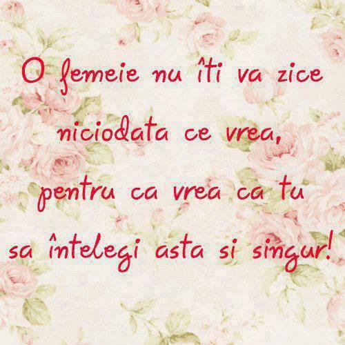 Mesaje frumoase despre femei - O femeie nu iti va zice niciodata ce vrea.
