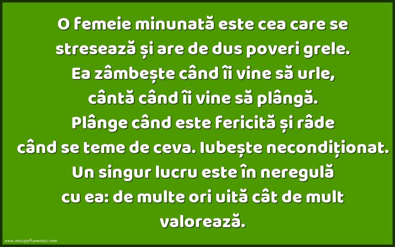 Mesaje frumoase despre femei - O femeie minunată este cea care se stresează și are de dus poveri grele