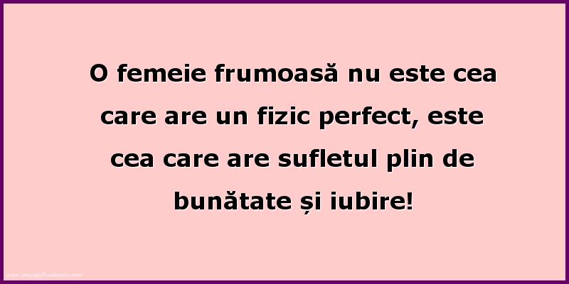 Mesaje frumoase despre femei - O femeie frumoasă nu este cea care are un fizic perfect