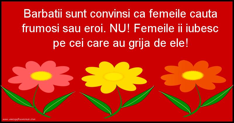 Mesaje frumoase despre femei - Barbatii sunt convinsi ca femeile cauta frumosi sau eroi.