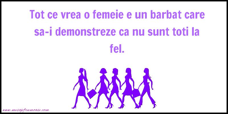 Mesaje frumoase despre femei - Tot ce vrea o femeie e un barbat