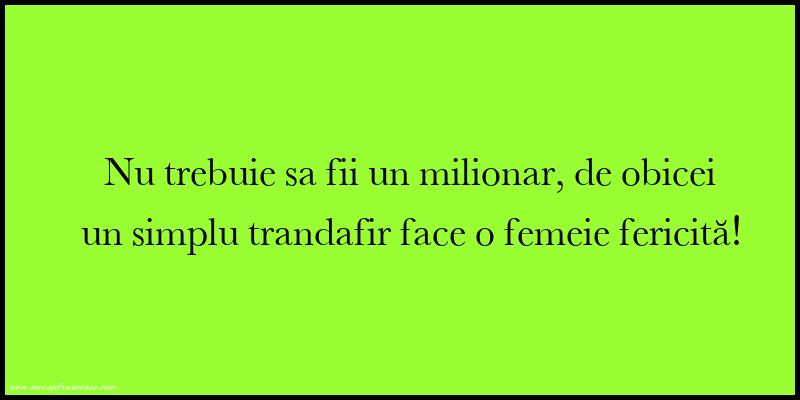Mesaje frumoase fericire - Nu trebuie sa fii un milionar