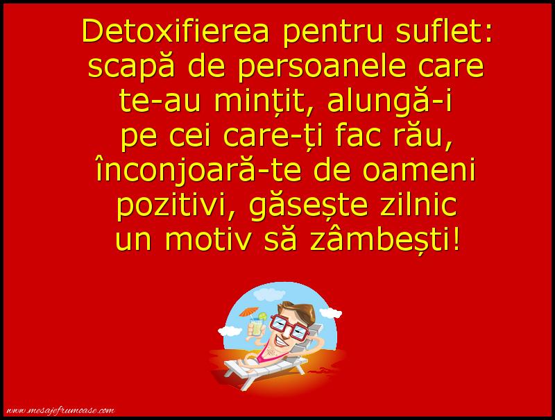 Mesaje frumoase fericire - Detoxifiere pentru suflet