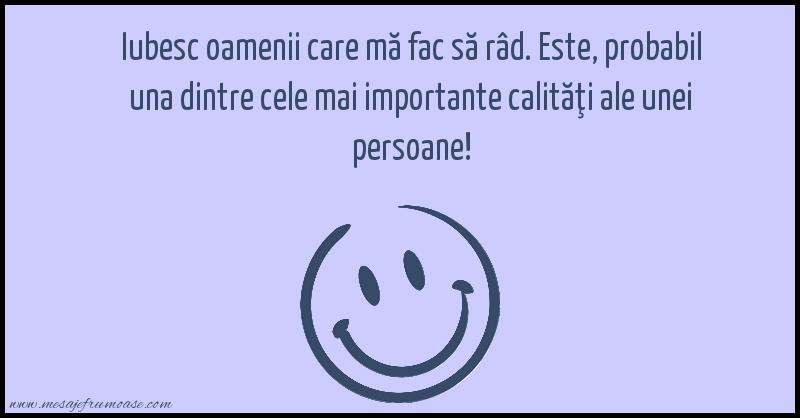 Mesaje frumoase fericire - Iubesc oamenii care mă fac să râd