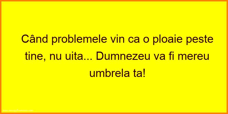 Mesaje frumoase de incurajare - Dumnezeu va fi mereu umbrela ta!