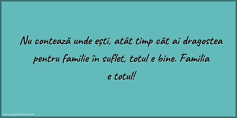 Mesaje frumoase de incurajare - Familia e totul!