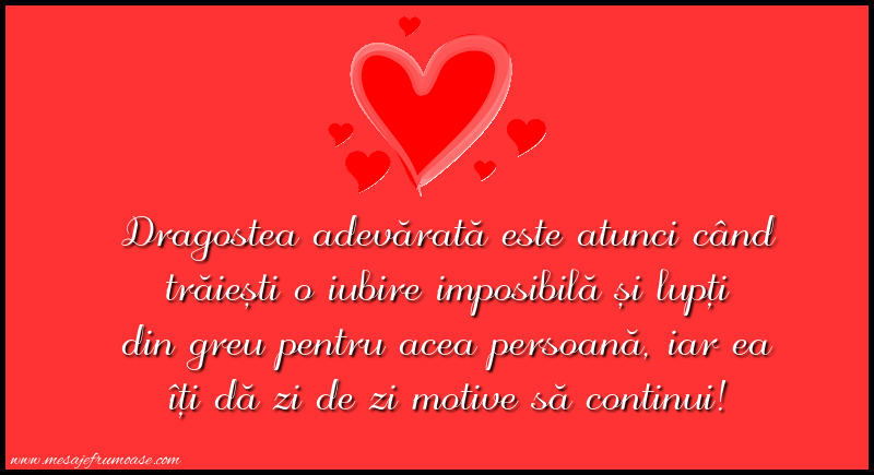 Mesaje frumoase despre iubire - Dragostea adevărată este atunci când trăiești o iubire imposibilă