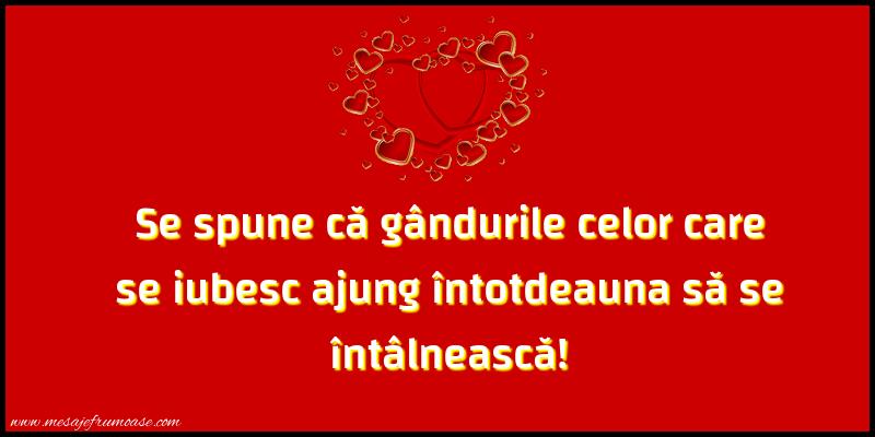 Mesaje frumoase despre iubire - Se spune că gândurile celor care se iubesc ajung întotdeauna să se întâlnească!