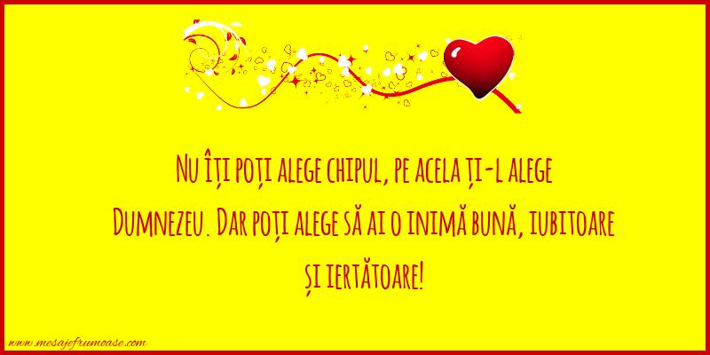 Mesaje frumoase despre iubire - Poți alege să ai o inimă bună, iubitoare și iertătoare!