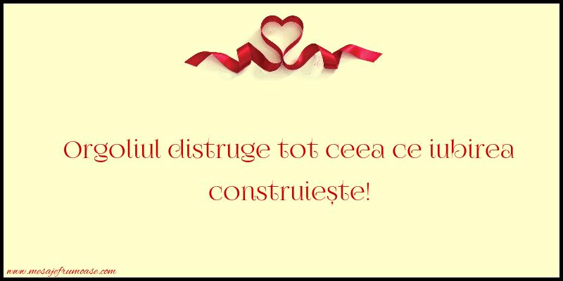 Mesaje frumoase despre iubire - Orgoliul distruge tot!
