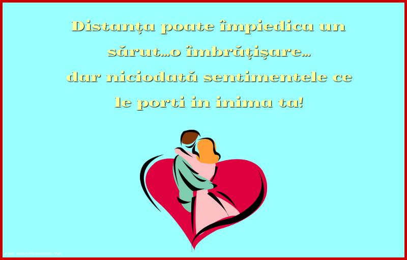 Mesaje frumoase despre iubire - Distanţa poate împiedica un sărut
