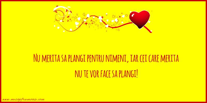 Mesaje frumoase despre iubire - Nu merita sa plangi pentru nimeni!
