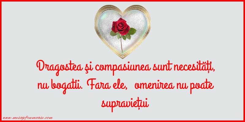 Mesaje frumoase despre iubire - Dragostea şi compasiunea sunt necesităţi