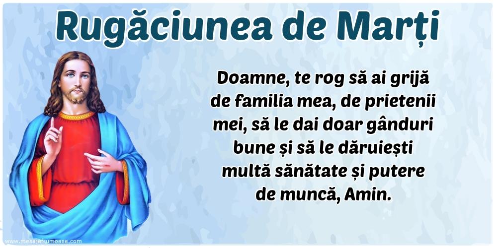 Rugăciunea de Marți: Doamne, te rog să ai grijă de familia mea, de prietenii mei