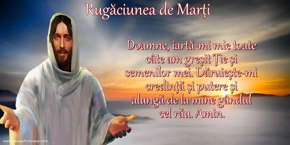 Rugăciunea de Marți: Doamne, iartă-mi mie toate câte am greșit Ție și semenilor mei