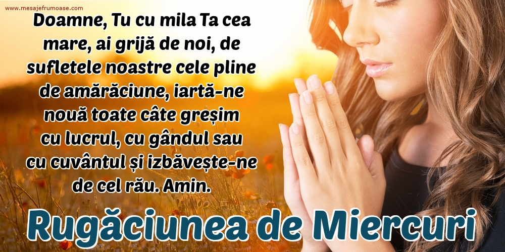 Rugăciunea de Miercuri: Doamne, Tu cu mila Ta cea mare