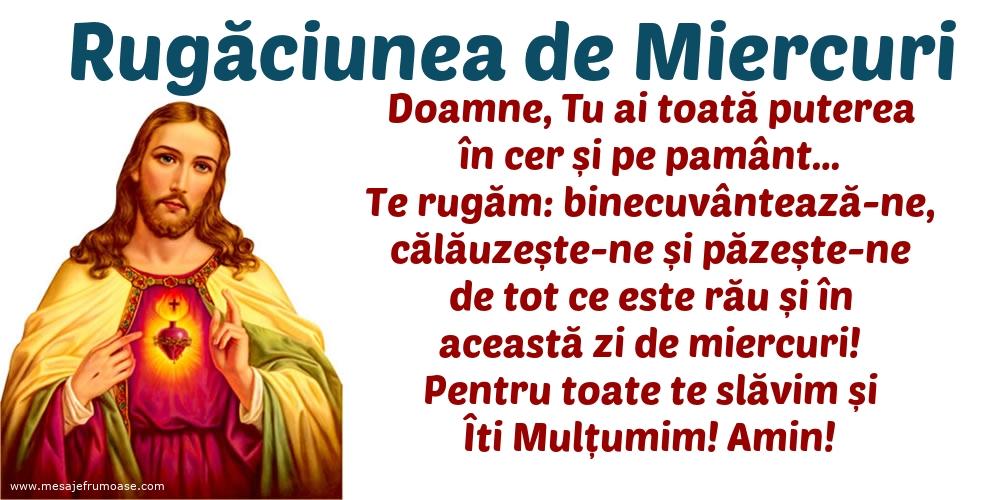 Rugăciunea de Miercuri: Doamne Iisuse, pentru toate te slăvim și Îti Mulțumim! Amin!