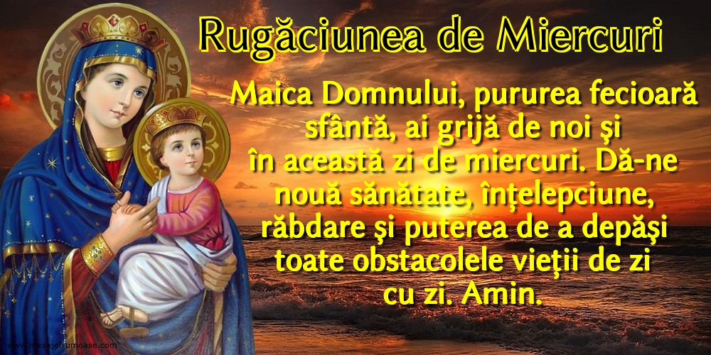 Rugăciunea de Miercuri: Maica Domnului, pururea fecioară sfântă, ai grijă de noi