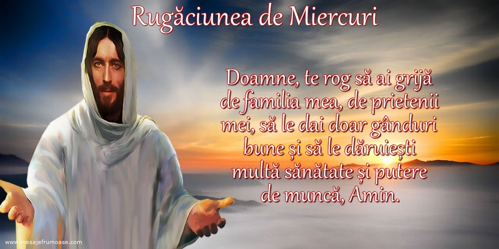 Rugăciunea de Miercuri: Doamne, te rog să ai grijă de familia mea, de prietenii mei