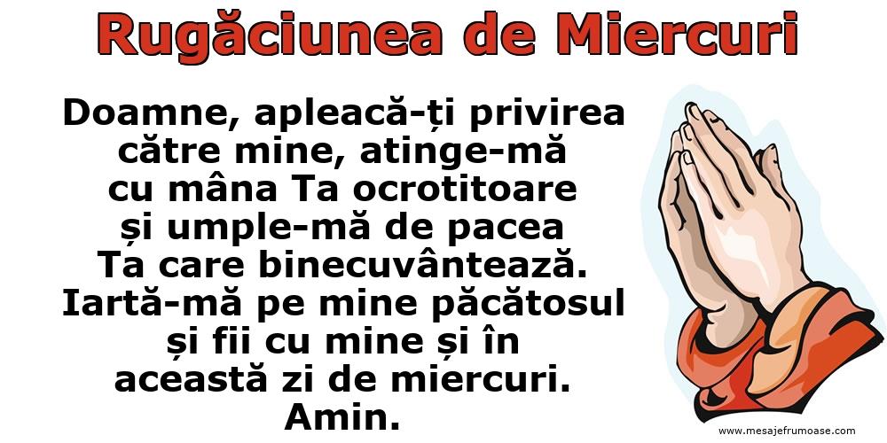 Rugăciunea de Miercuri: Doamne, apleacă-ți privirea către mine