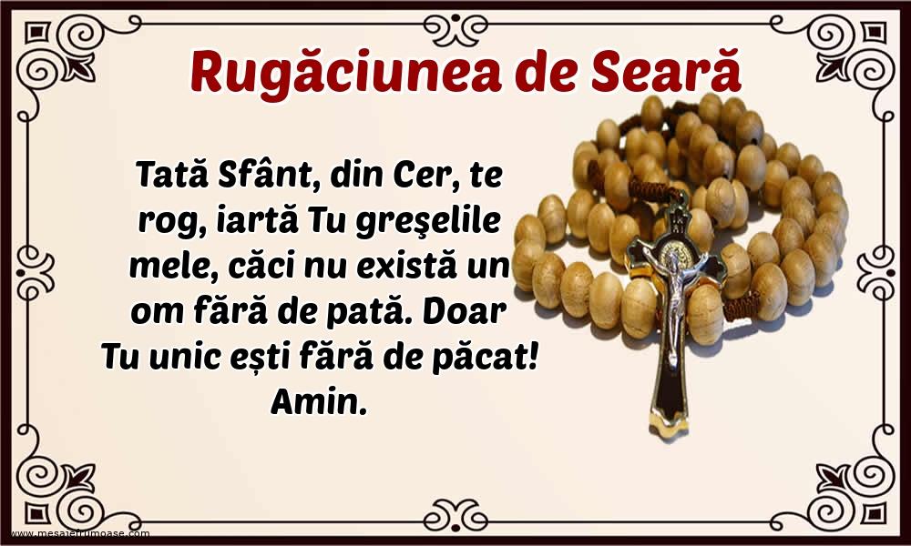 Rugăciunea de Seară: Tată Sfânt, din Cer, te rog, iartă Tu greşelile mele