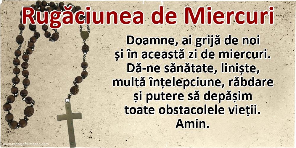 Rugăciunea de Miercuri: Doamne, ai grijă de noi și în această zi