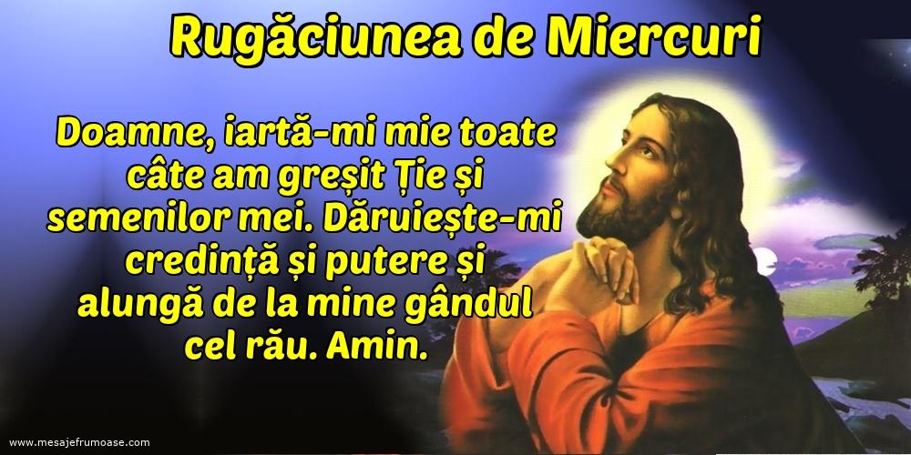Rugăciunea de Miercuri: Doamne, iartă-mi mie toate câte am greșit Ție și semenilor mei