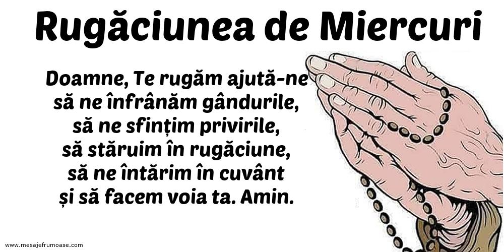 Rugăciunea de Miercuri: Doamne, Te rugăm ajută-ne să ne înfrânăm gândurile
