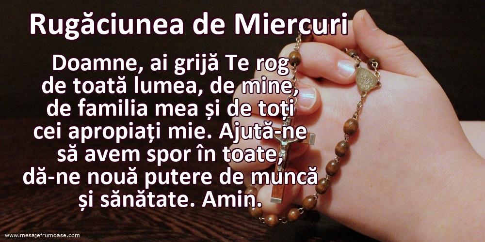 Rugăciunea de Miercuri: Doamne, ai grijă Te rog de toată lumea